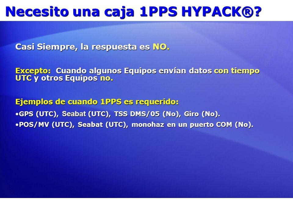 Necesito una caja 1PPS HYPACK®? Casi Siempre, la respuesta es NO. Excepto: Cuando algunos Equipos envían datos con tiempo UTC y otros Equipos no. Ejem