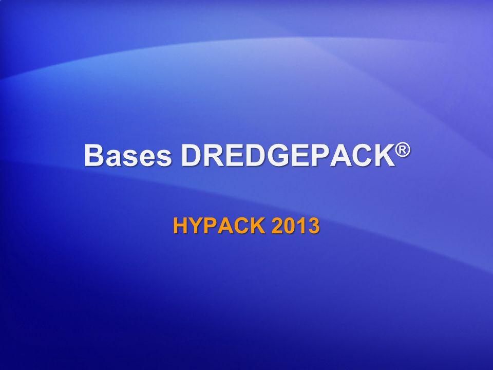 Bases DREDGEPACK ® HYPACK 2013