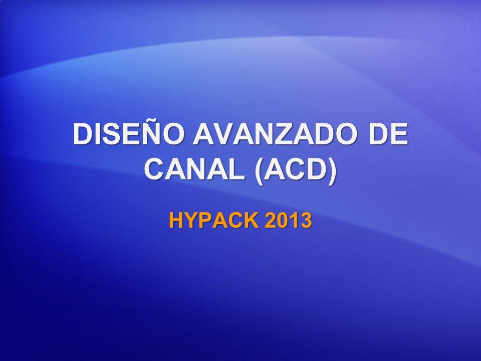 DISEÑO AVANZADO DE CANAL (ACD) HYPACK 2013