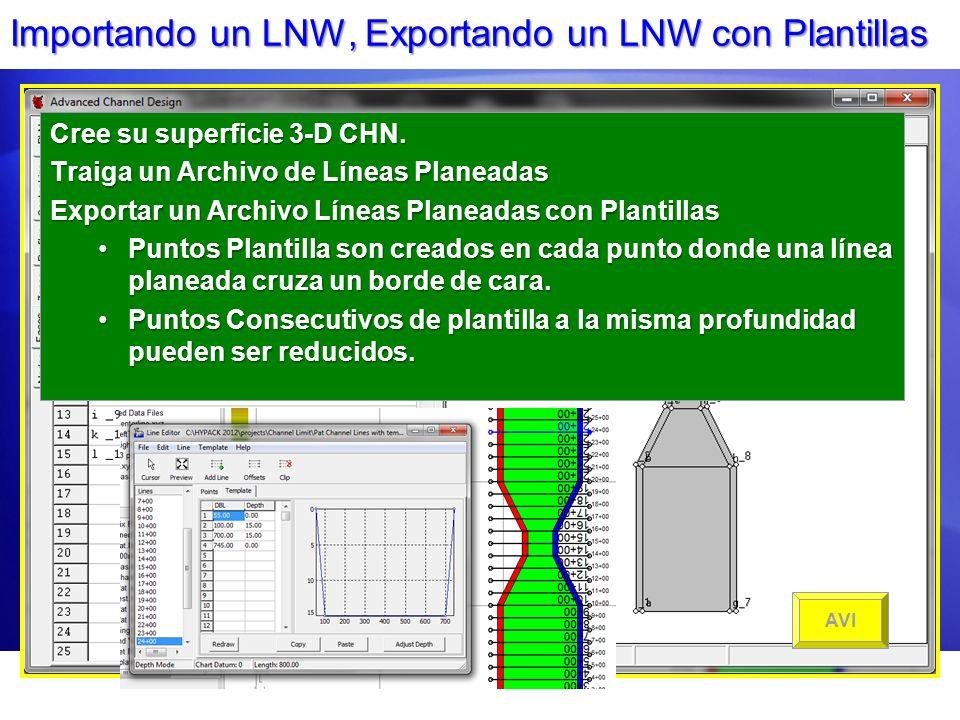 Importando un LNW, Exportando un LNW con Plantillas Cree su superficie 3-D CHN. Traiga un Archivo de Líneas Planeadas Exportar un Archivo Líneas Plane