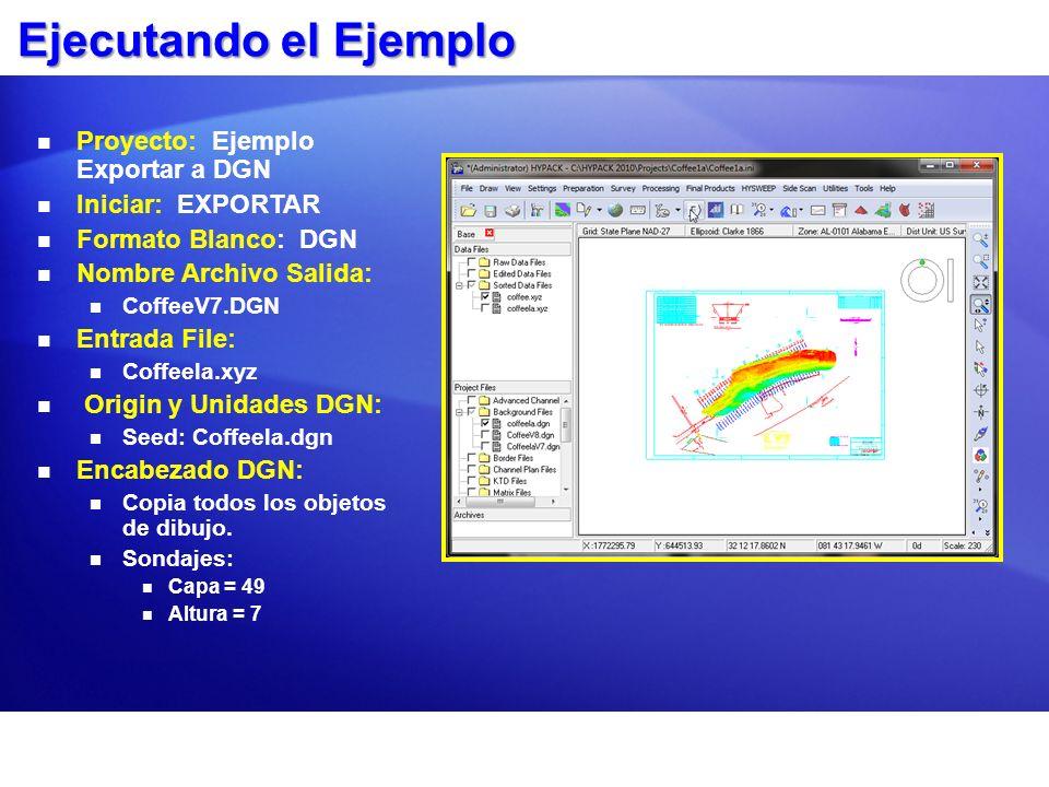Ejecutando el Ejemplo Proyecto: Ejemplo Exportar a DGN Iniciar: EXPORTAR Formato Blanco: DGN Nombre Archivo Salida: CoffeeV7.DGN Entrada File: Coffeel