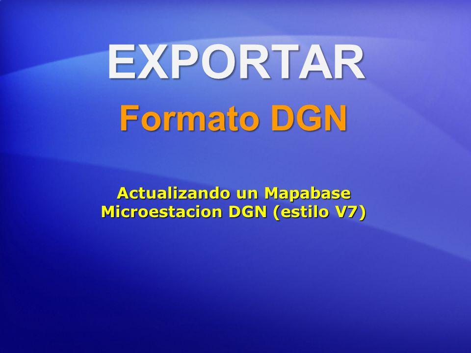 EXPORTAR Formato DGN Actualizando un Mapabase Microestacion DGN (estilo V7)