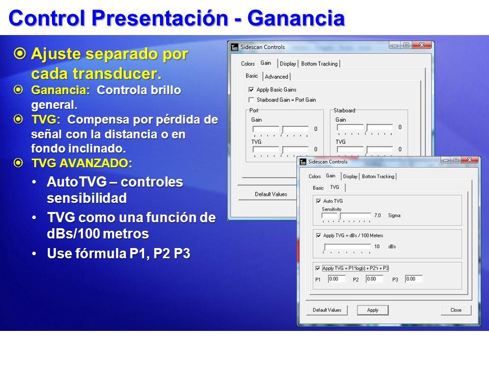 Control Presentación - Ganancia Ajuste separado por cada transducer. Ajuste separado por cada transducer. Ganancia: Controla brillo general. Ganancia: