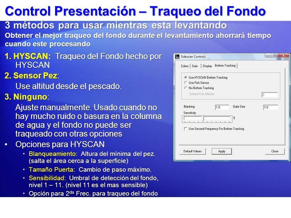 Control Presentación – Traqueo del Fondo 3 métodos para usar mientras esta levantando Obtener el mejor traqueo del fondo durante el levantamiento ahor