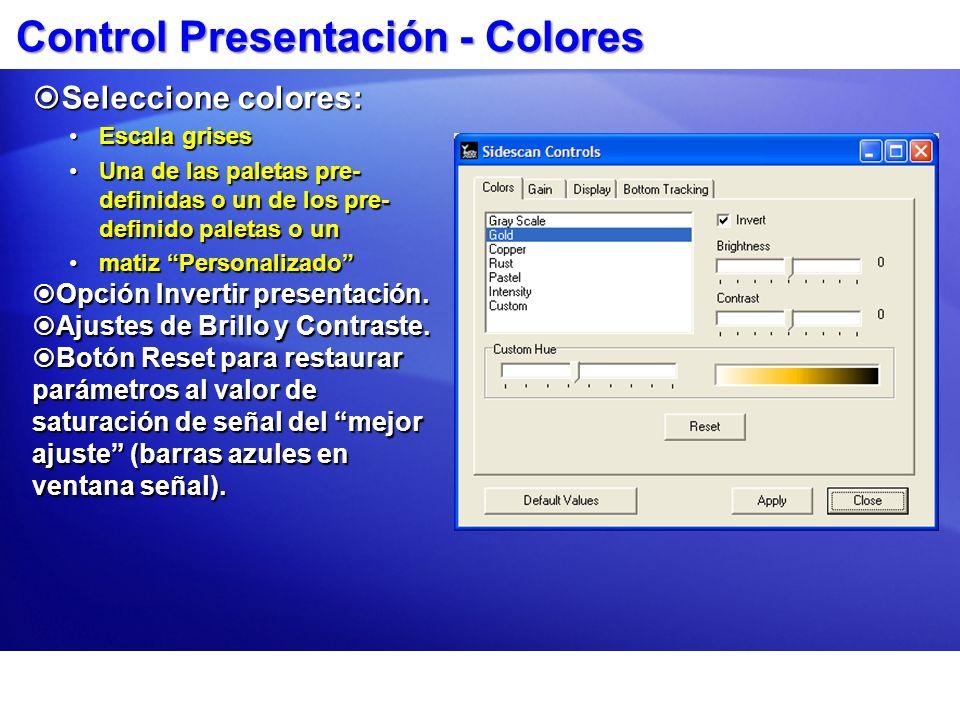 Control Presentación - Colores Seleccione colores: Seleccione colores: Escala grisesEscala grises Una de las paletas pre- definidas o un de los pre- d