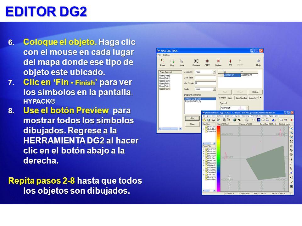 EDITOR DG2 6. Coloque el objeto. Haga clic con el mouse en cada lugar del mapa donde ese tipo de objeto este ubicado. 7. Clic en Fin - Finish para ver