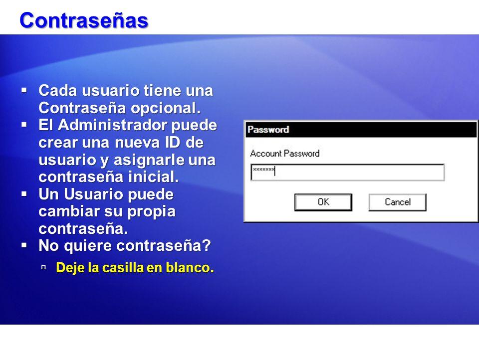 Contraseñas Cada usuario tiene una Contraseña opcional.