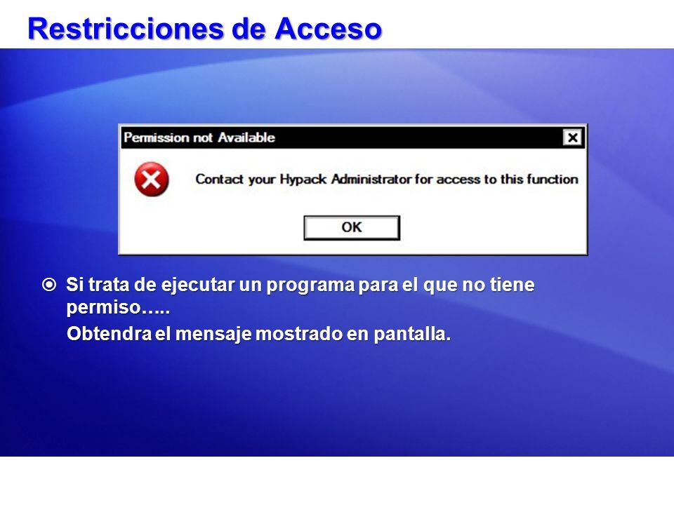 Restricciones de Acceso Si trata de ejecutar un programa para el que no tiene permiso…..