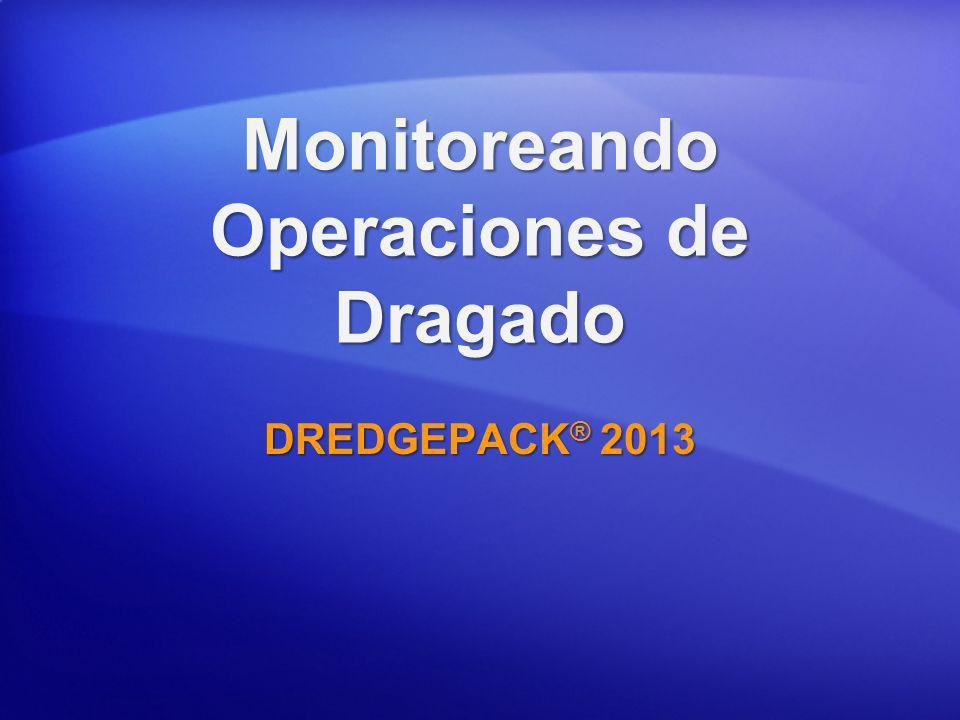 Monitoreando Operaciones de Dragado DREDGEPACK ® 2013