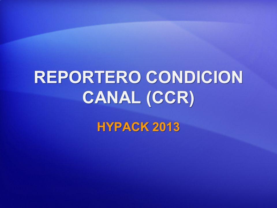 REPORTERO CONDICION CANAL (CCR) HYPACK 2013