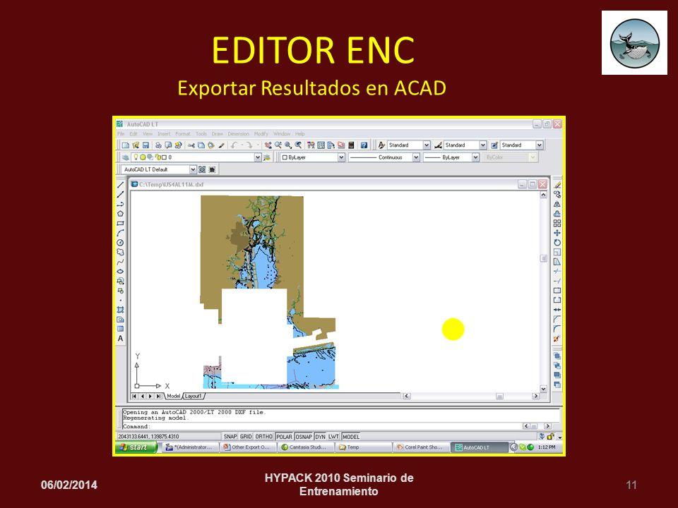 06/02/201411 HYPACK 2010 Seminario de Entrenamiento EDITOR ENC Exportar Resultados en ACAD