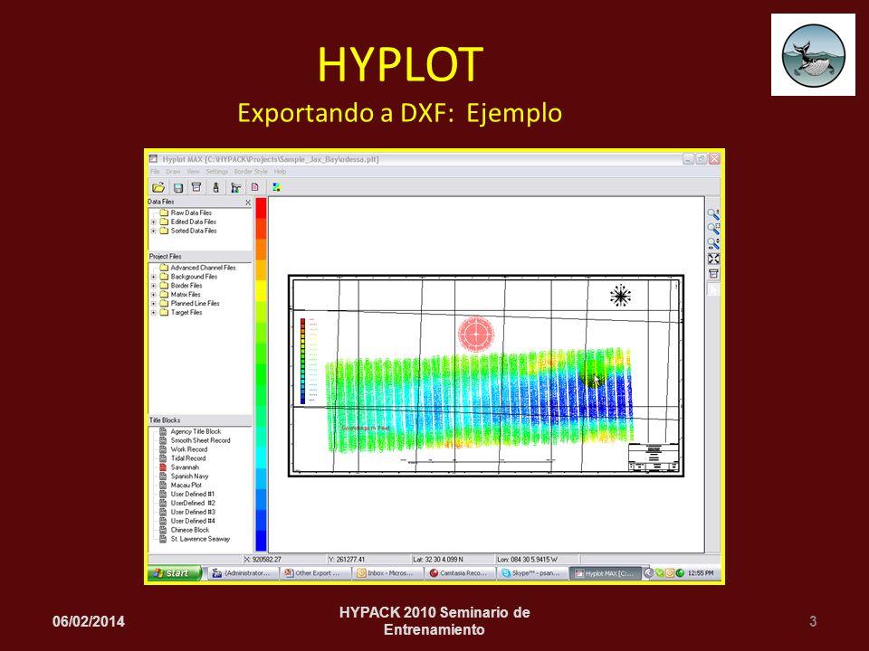 06/02/20143 HYPACK 2010 Seminario de Entrenamiento HYPLOT Exportando a DXF: Ejemplo
