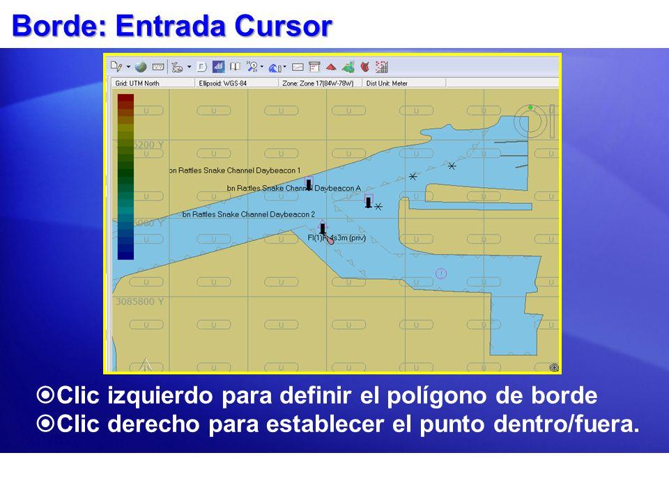 Borde: Entrada Cursor Clic izquierdo para definir el polígono de borde Clic derecho para establecer el punto dentro/fuera.