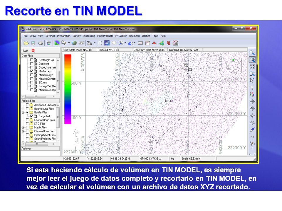 Recorte en TIN MODEL Si esta haciendo cálculo de volúmen en TIN MODEL, es siempre mejor leer el juego de datos completo y recortarlo en TIN MODEL, en vez de calcular el volúmen con un archivo de datos XYZ recortado.