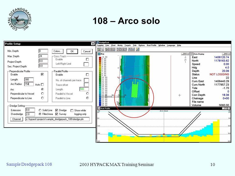 2003 HYPACK MAX Training Seminar10 Sample Dredgepack 108 108 – Arco solo