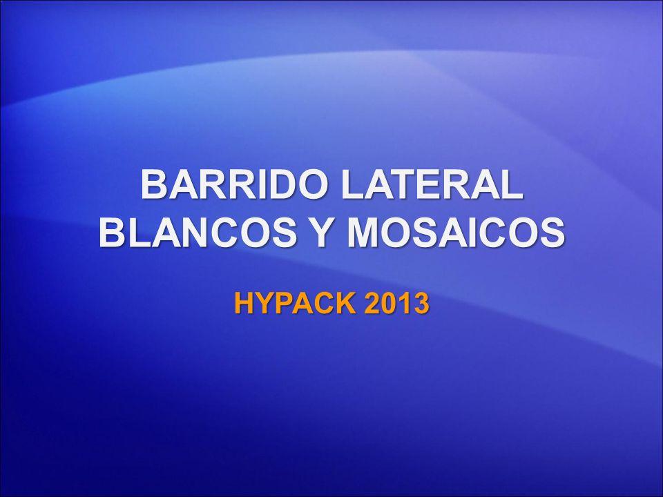 BARRIDO LATERAL BLANCOS Y MOSAICOS HYPACK 2013