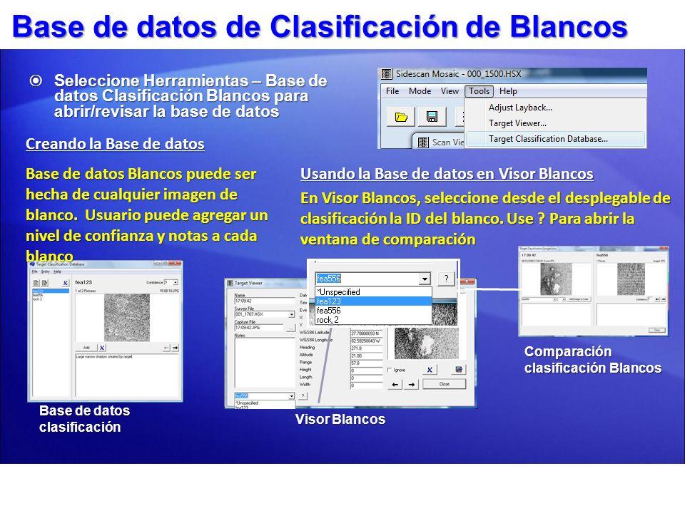 Base de datos de Clasificación de Blancos Seleccione Herramientas – Base de datos Clasificación Blancos para abrir/revisar la base de datos Seleccione