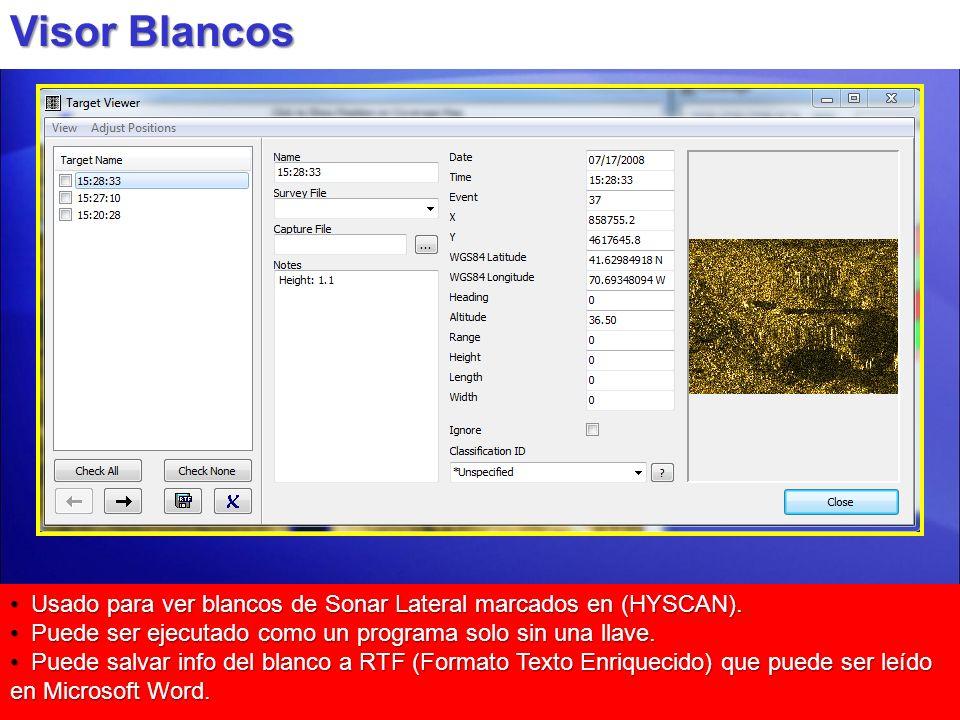 Visor Blancos Usado para ver blancos de Sonar Lateral marcados en (HYSCAN). Usado para ver blancos de Sonar Lateral marcados en (HYSCAN). Puede ser ej