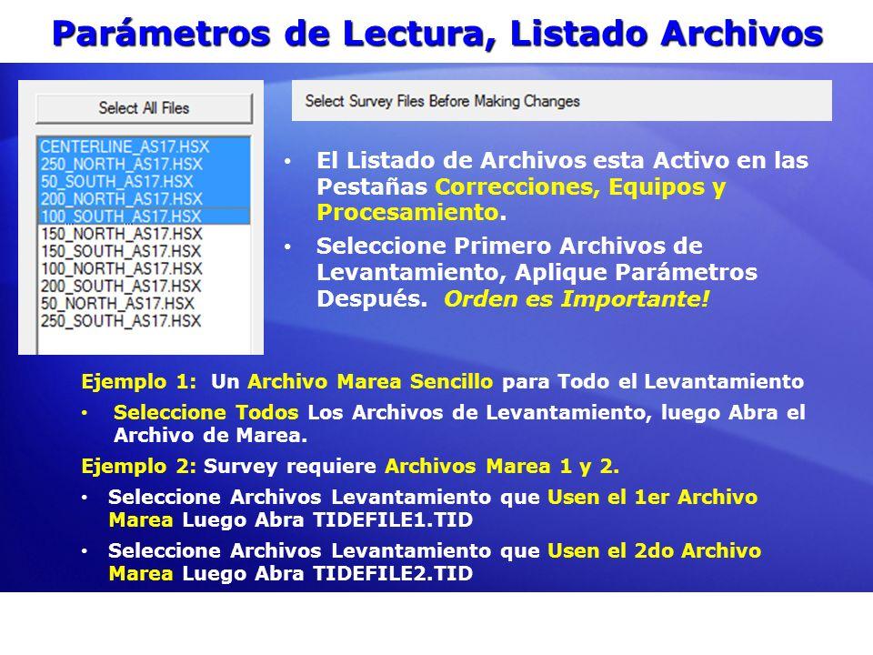 Parámetros de Lectura, Listado Archivos El Listado de Archivos esta Activo en las Pestañas Correcciones, Equipos y Procesamiento. Seleccione Primero A
