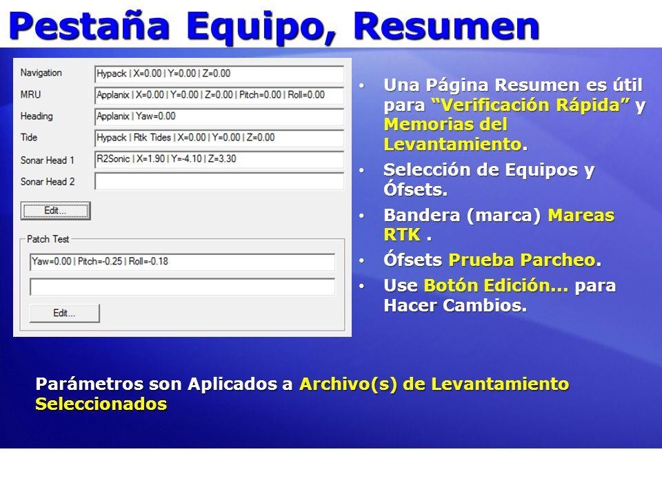 Pestaña Equipo, Resumen Parámetros son Aplicados a Archivo(s) de Levantamiento Seleccionados Una Página Resumen es útil para Verificación Rápida y Mem