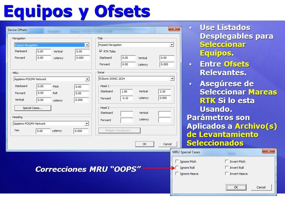 Equipos y Ofsets Parámetros son Aplicados a Archivo(s) de Levantamiento Seleccionados Use Listados Desplegables para Seleccionar Equipos. Use Listados