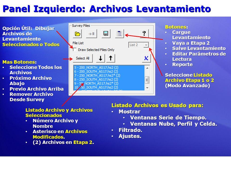 Panel Izquierdo: Archivos Levantamiento Botones: Cargue Levantamiento Cargue Levantamiento Vaya a Etapa 2 Vaya a Etapa 2 Salve Levantamiento Salve Lev