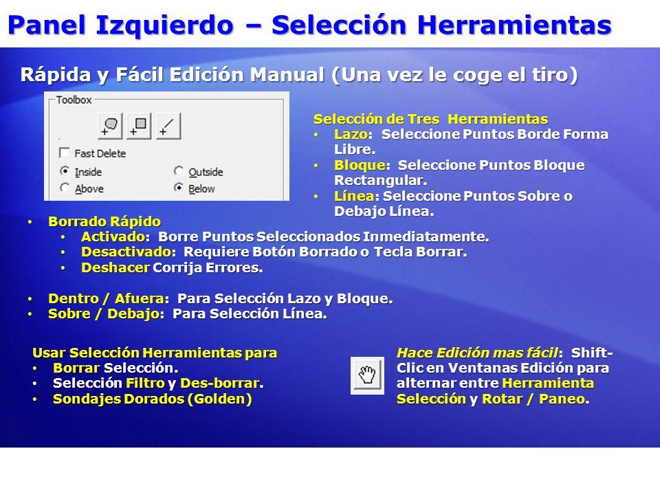 Panel Izquierdo – Selección Herramientas Selección de Tres Herramientas Lazo: Seleccione Puntos Borde Forma Libre. Lazo: Seleccione Puntos Borde Forma