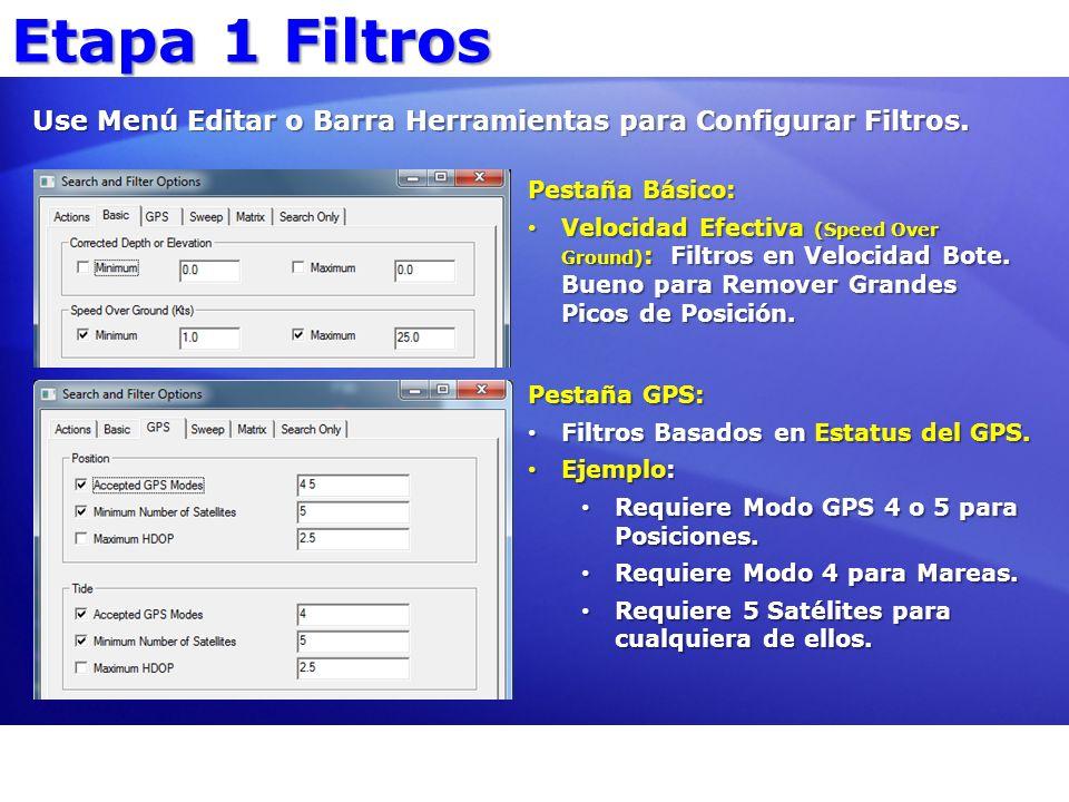 Etapa 1 Filtros Use Menú Editar o Barra Herramientas para Configurar Filtros. Pestaña Básico: Velocidad Efectiva (Speed Over Ground) : Filtros en Velo