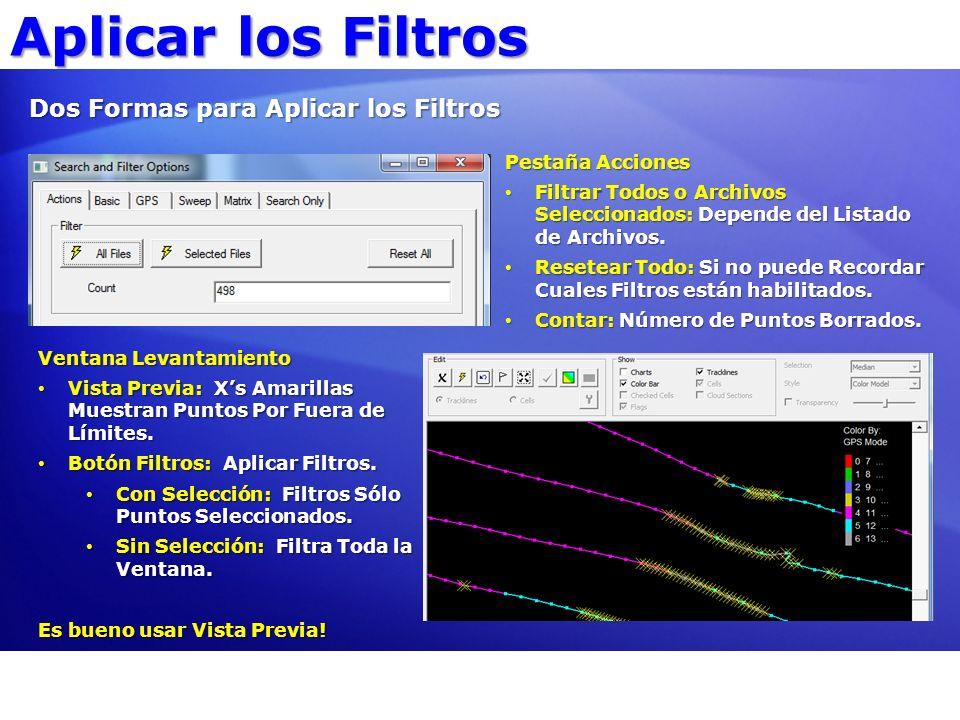 Aplicar los Filtros Pestaña Acciones Filtrar Todos o Archivos Seleccionados: Depende del Listado de Archivos. Filtrar Todos o Archivos Seleccionados: