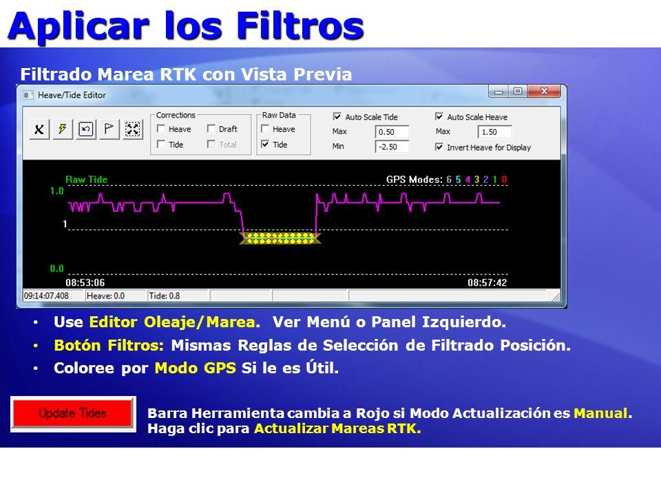 Aplicar los Filtros Filtrado Marea RTK con Vista Previa Use Editor Oleaje/Marea. Ver Menú o Panel Izquierdo. Botón Filtros: Mismas Reglas de Selección