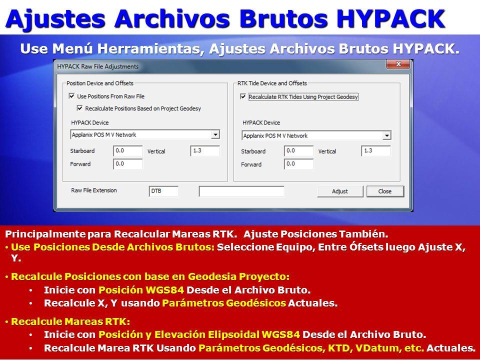 Ajustes Archivos Brutos HYPACK Use Menú Herramientas, Ajustes Archivos Brutos HYPACK. Principalmente para Recalcular Mareas RTK. Ajuste Posiciones Tam
