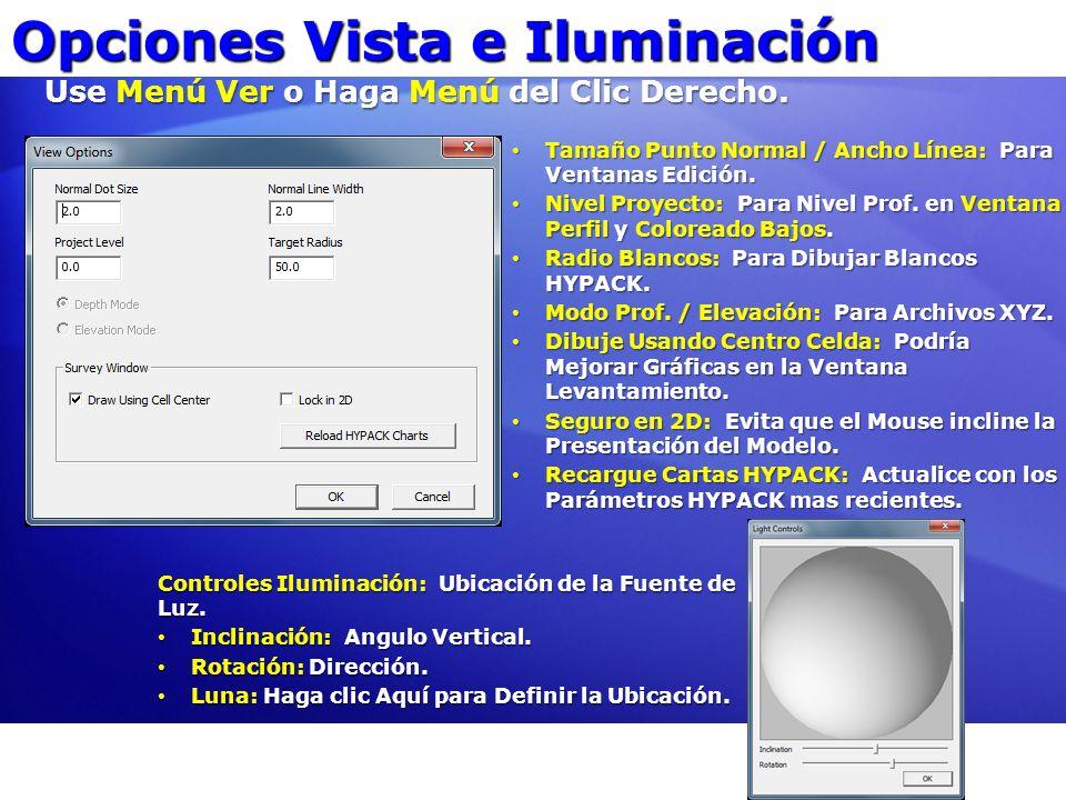 Opciones Vista e Iluminación Tamaño Punto Normal / Ancho Línea: Para Ventanas Edición. Tamaño Punto Normal / Ancho Línea: Para Ventanas Edición. Nivel