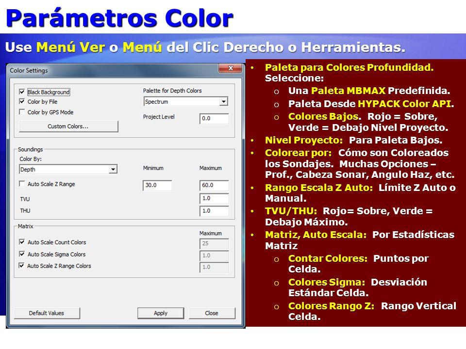 Parámetros Color Use Menú Ver o Menú del Clic Derecho o Herramientas. Paleta para Colores Profundidad. Seleccione: Paleta para Colores Profundidad. Se