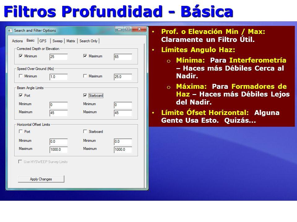 Filtros Profundidad - Básica Prof. o Elevación Min / Max: Claramente un Filtro Útil. Prof. o Elevación Min / Max: Claramente un Filtro Útil. Límites A