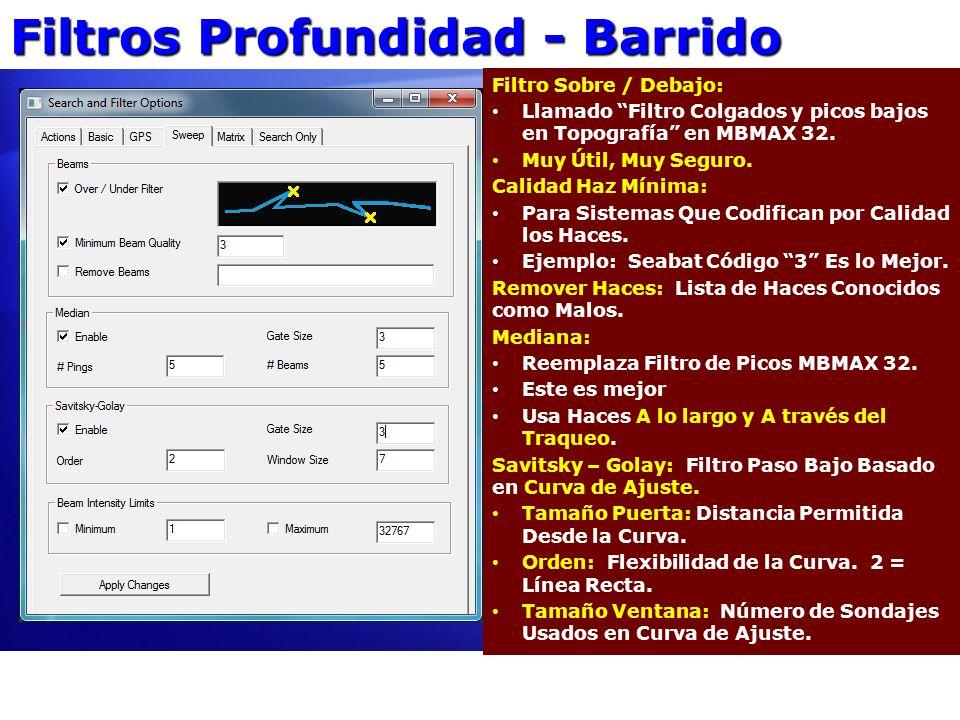 Filtros Profundidad - Barrido Filtro Sobre / Debajo: Llamado Filtro Colgados y picos bajos en Topografía en MBMAX 32. Muy Útil, Muy Seguro. Calidad Ha