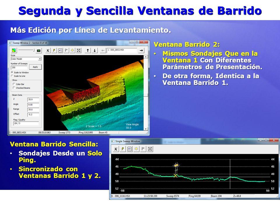 Segunda y Sencilla Ventanas de Barrido Ventana Barrido 2: Mismos Sondajes Que en la Ventana 1 Con Diferentes Parámetros de Presentación. Mismos Sondaj