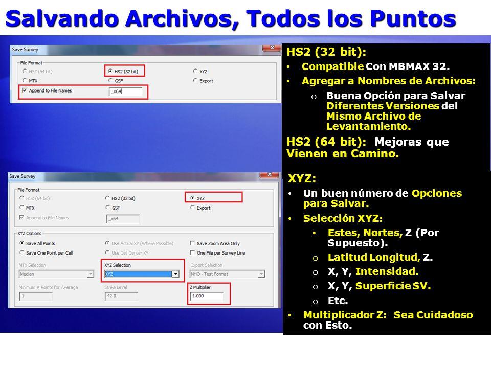 Salvando Archivos, Todos los Puntos HS2 (32 bit): Compatible Con MBMAX 32. Compatible Con MBMAX 32. Agregar a Nombres de Archivos: Agregar a Nombres d