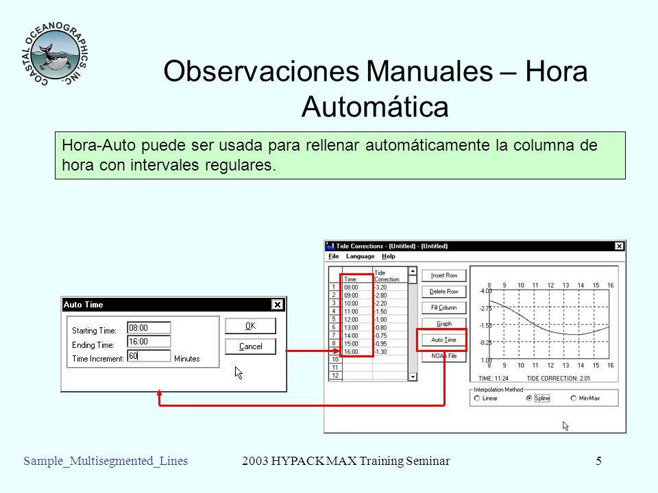 Sample_Multisegmented_Lines2003 HYPACK MAX Training Seminar5 Observaciones Manuales – Hora Automática Hora-Auto puede ser usada para rellenar automáticamente la columna de hora con intervales regulares.