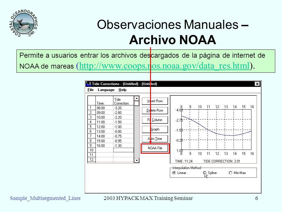 Sample_Multisegmented_Lines2003 HYPACK MAX Training Seminar6 Observaciones Manuales – Archivo NOAA Permite a usuarios entrar los archivos descargados