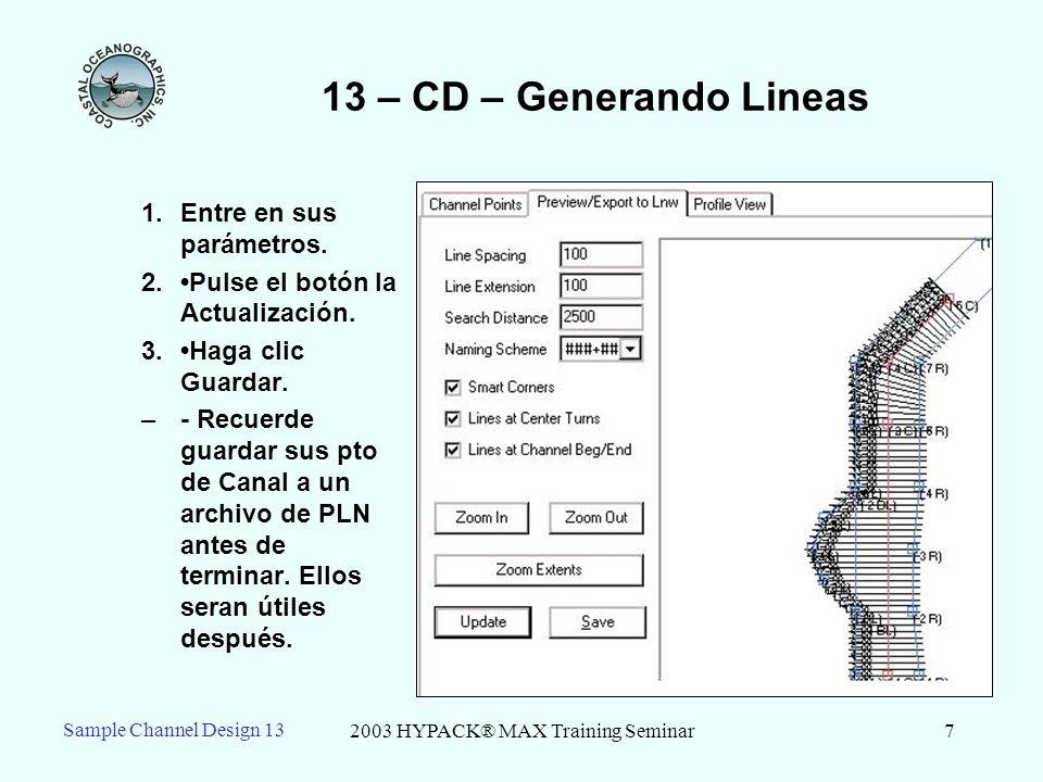 2003 HYPACK® MAX Training Seminar7 13 – CD – Generando Lineas 1.Entre en sus parámetros. 2.Pulse el botón la Actualización. 3.Haga clic Guardar. –- Re