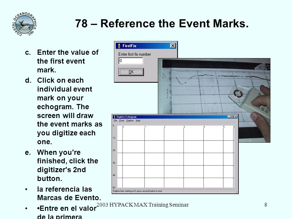 2003 HYPACK MAX Training Seminar8 78 – Reference the Event Marks.