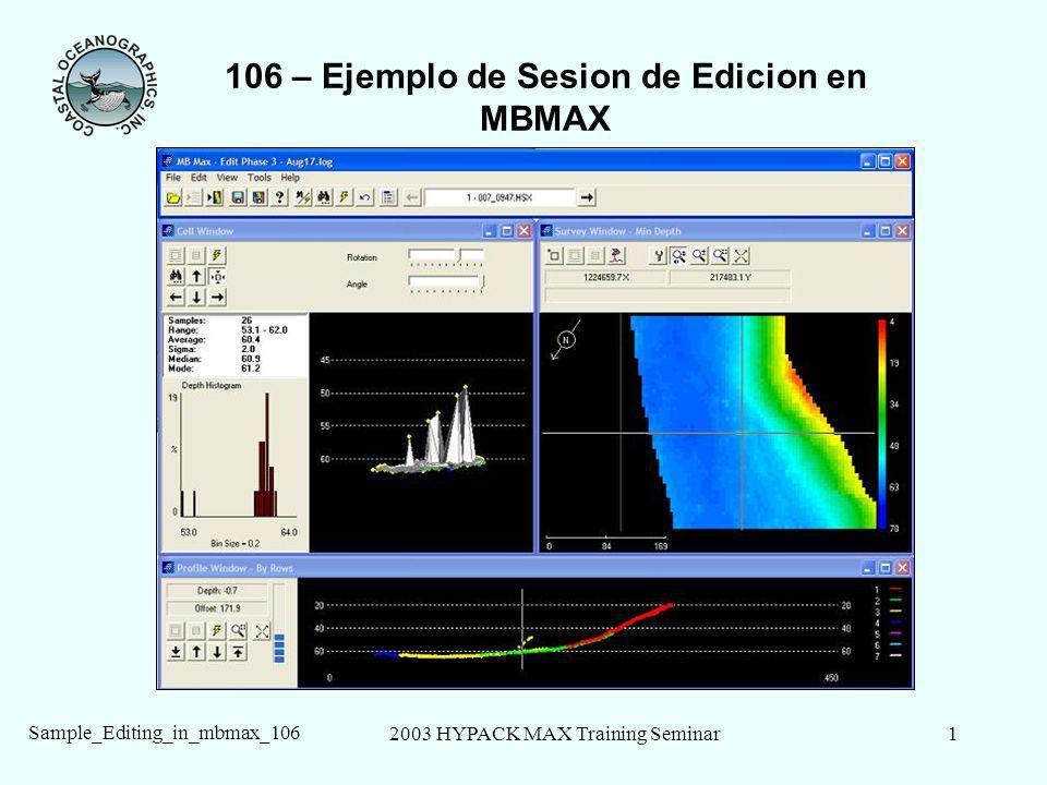 2003 HYPACK MAX Training Seminar2 Sample_Editing_in_mbmax_106 106 – Comenzando Lance MBMAX de la barra del icono de HYPACK® Max o el menú Procesando.