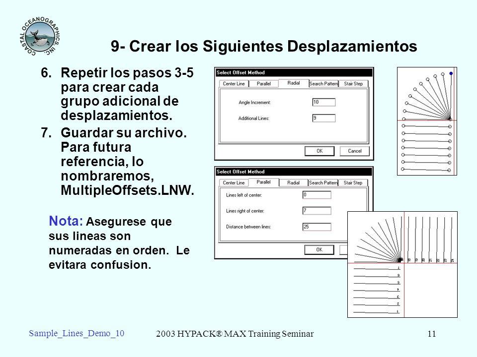 2003 HYPACK® MAX Training Seminar11 Sample_Lines_Demo_10 6.Repetir los pasos 3-5 para crear cada grupo adicional de desplazamientos.