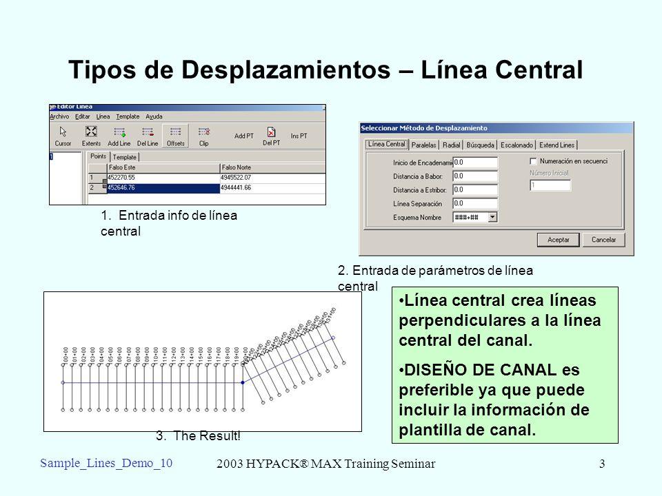 2003 HYPACK® MAX Training Seminar3 Sample_Lines_Demo_10 Tipos de Desplazamientos – Línea Central 1.
