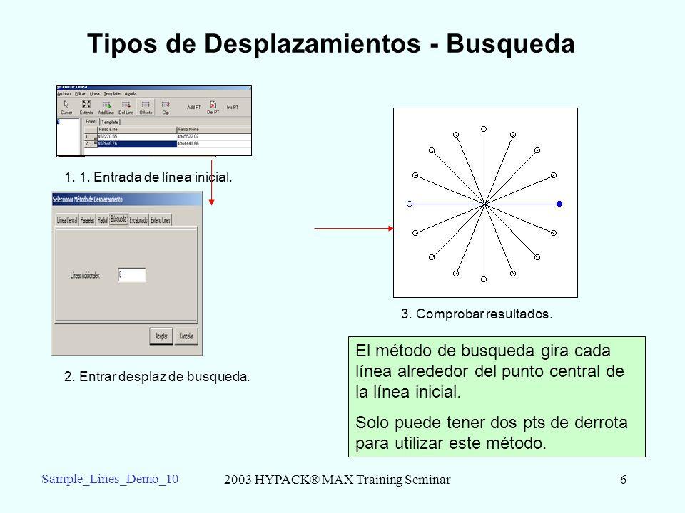 2003 HYPACK® MAX Training Seminar6 Sample_Lines_Demo_10 Tipos de Desplazamientos - Busqueda 1.
