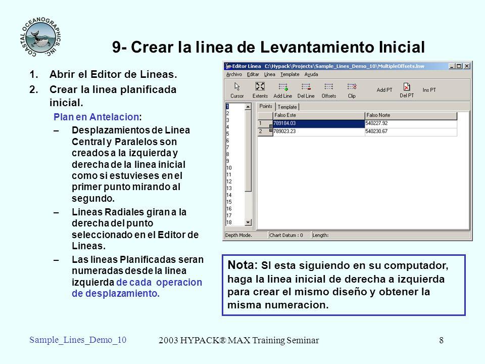 2003 HYPACK® MAX Training Seminar8 Sample_Lines_Demo_10 9- Crear la linea de Levantamiento Inicial 1.Abrir el Editor de Lineas.