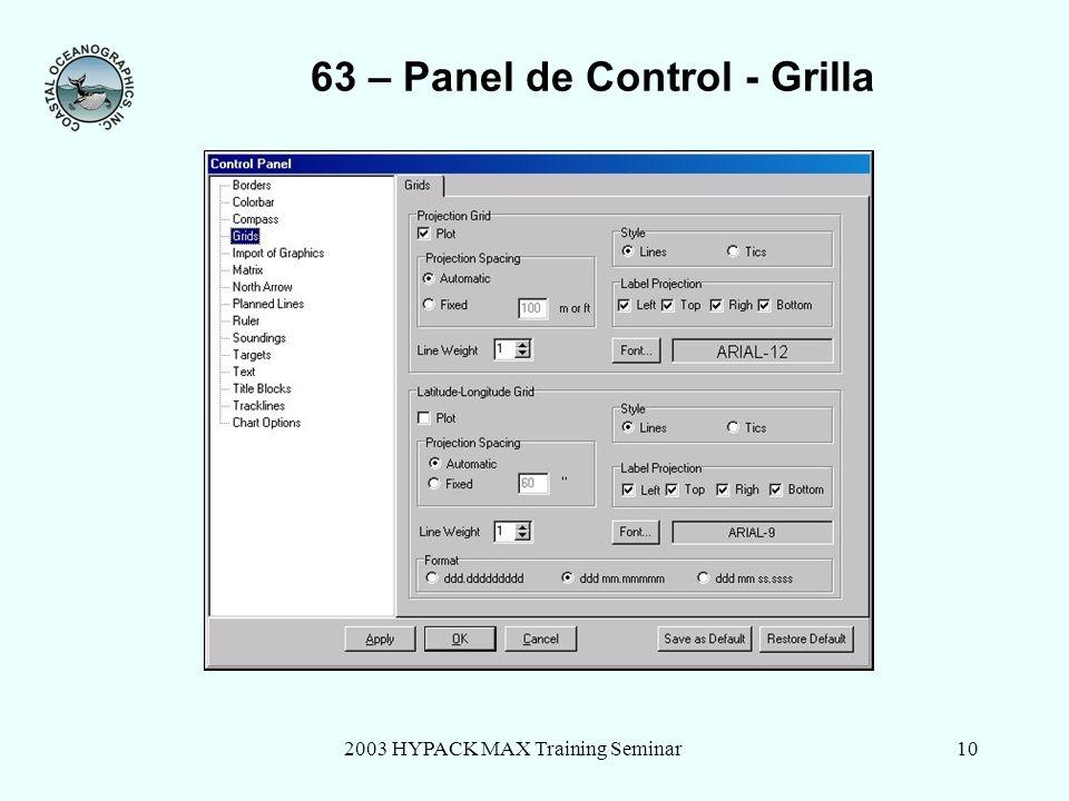 2003 HYPACK MAX Training Seminar10 63 – Panel de Control - Grilla