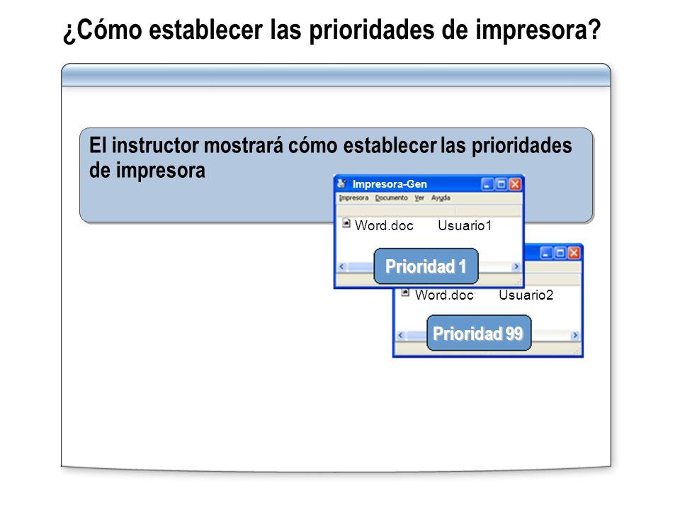¿Cómo establecer las prioridades de impresora? El instructor mostrará cómo establecer las prioridades de impresora Word.docUsuario1 Prioridad 1 Priori