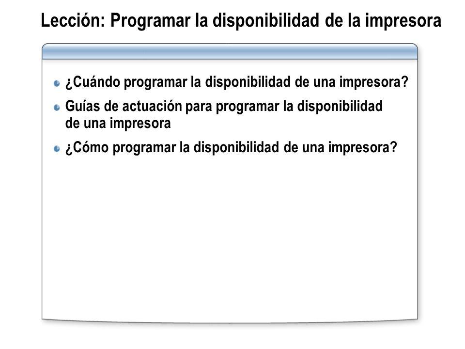 Lección: Programar la disponibilidad de la impresora ¿Cuándo programar la disponibilidad de una impresora? Guías de actuación para programar la dispon