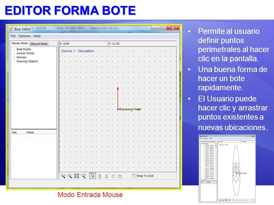 EDITOR FORMA BOTE Permite al usuario definir puntos perimetrales al hacer clic en la pantalla. Una buena forma de hacer un bote rapidamente. El Usuari